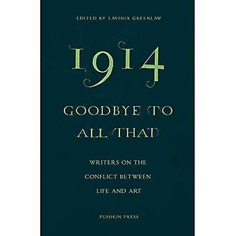 1914 vaarwel aan alle dat: schrijvers over het Conflict tussen leven en kunst