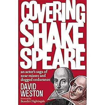 Covering Shakespeare: An Actor's Saga of Near Misses and Dogged Endurance