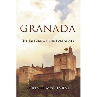 Granada: The Seizure of the Sultanate