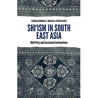 Chiisme en Asie du Sud-est: ' Alid piété et Constructions sectaires