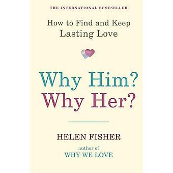 Pourquoi lui? Pourquoi sa?: comment trouver et garder une durée amour