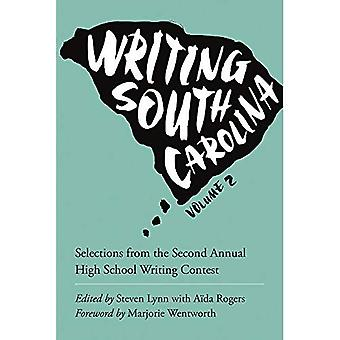Writing South Carolina: Selections from the Second Annual High School Writing Contest: Volume 2 (Young Palmetto Books)
