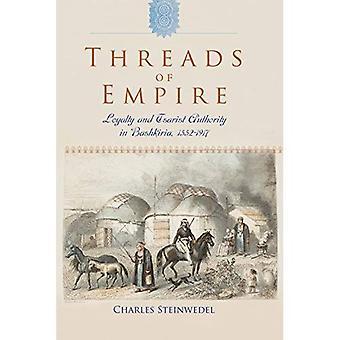 Threads of Empire: Loyalty and Tsarist Authority in Bashkiria, 1552 1917