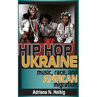 Course de musique Hip Hop Ukraine et migrations africaines, par N. Helbig & Adriana