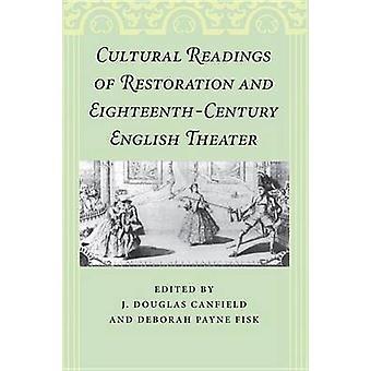 Kulturelle målinger av restaurering og EighteenthCentury engelsk teater av Canfield & Douglas J.