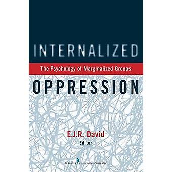 Internaliserade förtrycket psykologin av marginaliserade grupper av David & E J R