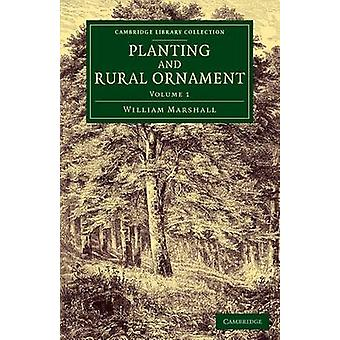 Planting and Rural Ornament  Volume 1 by Marshall & William