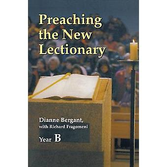 Preaching the New Lectionary Year B by Bergant & Dianne