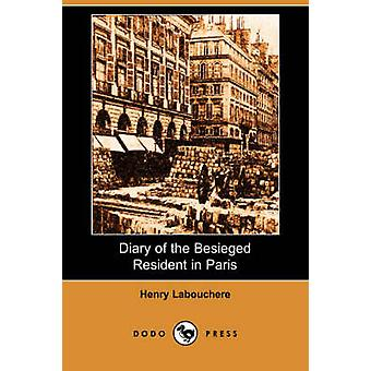 Diary of the Besieged Resident in Paris Dodo Press by Labouchere & Henry