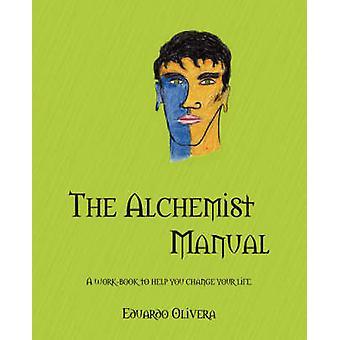 L'alchimiste manuel A classeur pour vous aider à changer votre vie. par Olivera & Eduardo