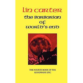 The Barbarian of Worlds End by Carter & Lin