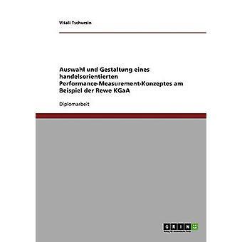 Carregue und Gestaltung eines handelsorientierten PerformanceMeasurementKonzeptes por Tschursin & Vitali
