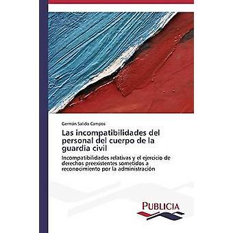 Las incompatibilidades del personal del cuerpo de la guardia civil by Salido Campos Germn