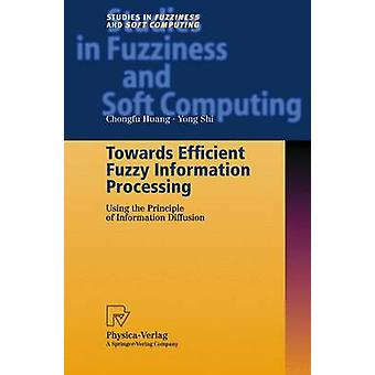 Towards Efficient Fuzzy Information Processing  Using the Principle of Information Diffusion by Huang & Chongfu