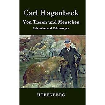 Von Tieren und Menschen by Carl Hagenbeck