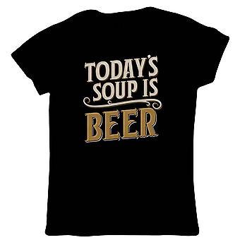 Dagens soppa är Beer Womens T-shirt | Drick öl Wine cheers fira Tipple Snifter | DRAM Clink social Fizz bubblor pint shot cocktail | Dricka gåva hennes mamma
