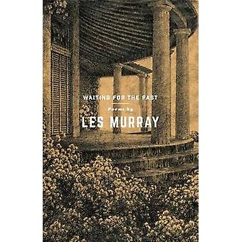 Waiting for the Past - Poems by Les Murray - 9780374536879 Book