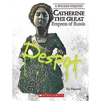 Catherine the Great - Empress of Russia by Zu Vincent - 9780531207383