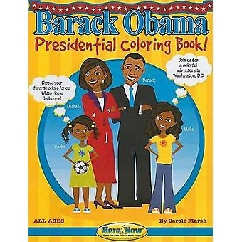 Barack Obama Presidential Coloring Book! by Carole Marsh - 9780635070