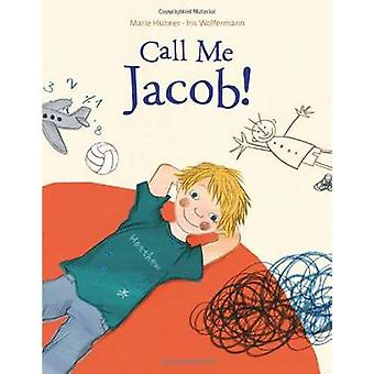 Call Me Jacob! by Marie Hubner - Iris Wolfermann - 9780735841345 Book