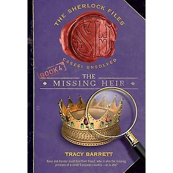 The Missing Heir by Tracy Barrett - 9781250004802 Book
