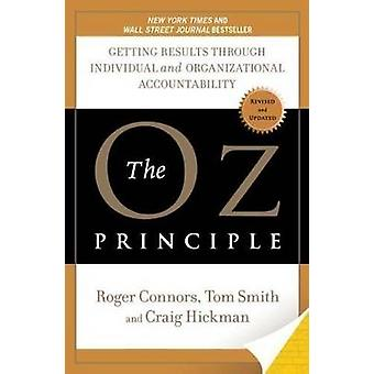 THE Oz Principle by Roger Connors - Tom Smith - Craig Hickman - 97815