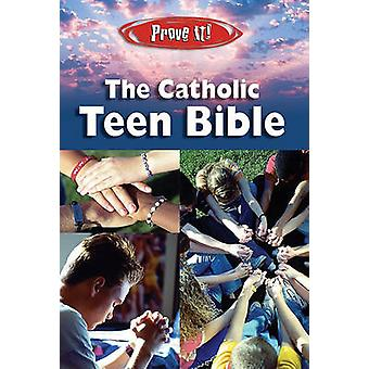 Prove It! the Catholic Teen Bible - NAB Version (Revised edition) by A