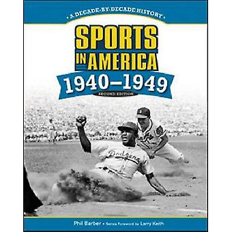 Sport in Amerika-1940-1949 (2.) von Phil Barber-Larry Keith-978
