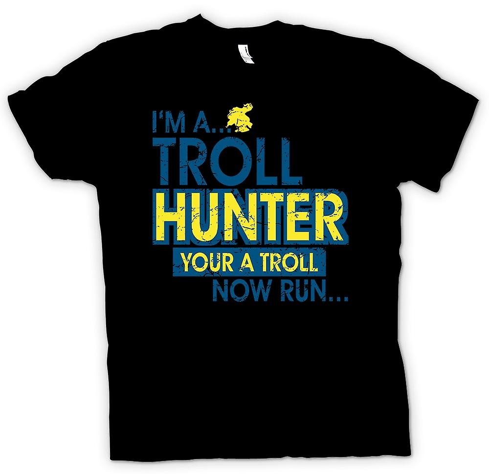 Mens T-shirt - Im A Troll Hunter, You�re A Troll - Now Run