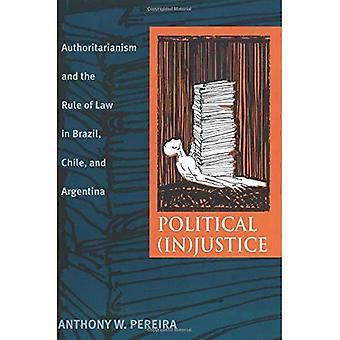 Politiska (i) rättvisa: Maktfullkomlighet och rättsstatsprincipen i Brasilien, Chile och Argentina (Pitt latinamerikansk) (Pitt latinamerikanska serien)