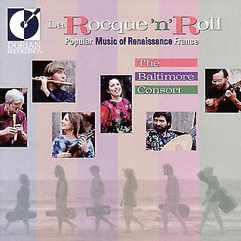 Baltimore Consort - La Rocque 'N' Roll: Popular Music of Renaissance France [CD] USA import