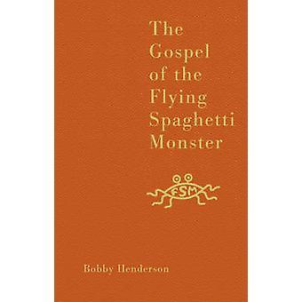 The Gospel of the Flying Spaghetti Monster by Bobby Henderson - 97800