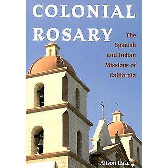 Koloniala Rosenkransen - spanska och indiska uppdrag av Kalifornien av Ali