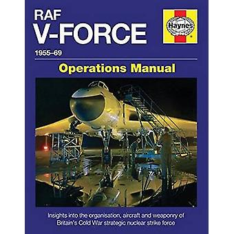 RAF V-Force 1955-69 - Insights into the Organisation - Aircraft and We