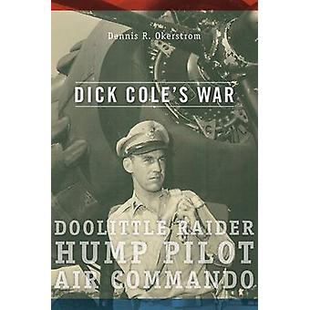Guerre de Dick Cole - Doolittle Raider - Pilot butte - Air Commando de Denn