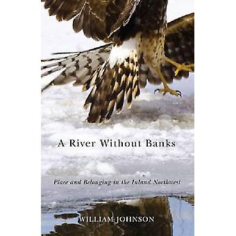 A River without Banks by William Johnson - 9780870715822 Book