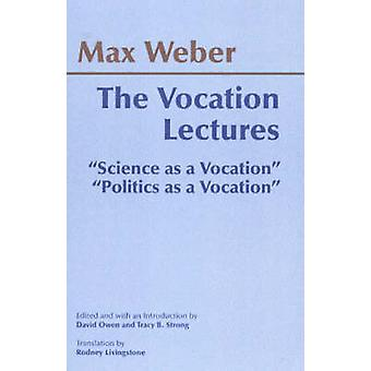 The Vocation Lectures - 'Science as a Vocation'; 'Politics as a Vocati