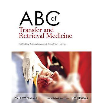 ABC of Transfer and Retrieval Medicine by Adam Low - Jonathan Hulme -