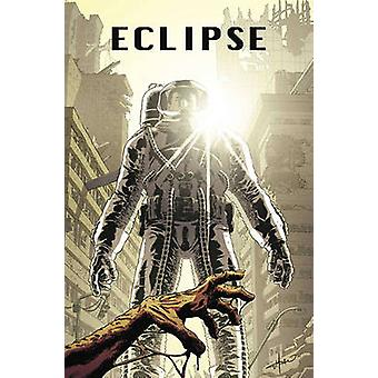 Eclipse - Band 1 von Giovanni Timpano - Zachary Kaplan - 978153430038