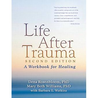 Life After Trauma - A Workbook for Healing (2nd Revised edition) by De