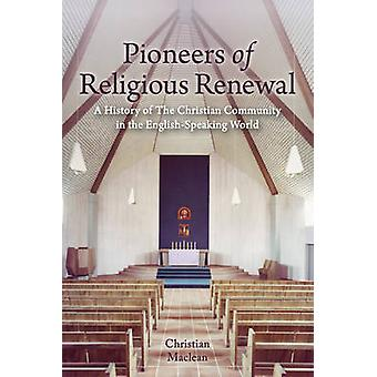 Pioneers of Religious Renewal - A History of the Christian Community i