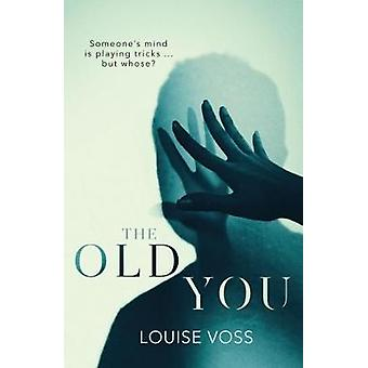 The Old You by Louise Voss - 9781912374113 Book