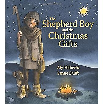 The Shepherd Boy and the Christmas Gifts by Aly Hilberts - 9781782504