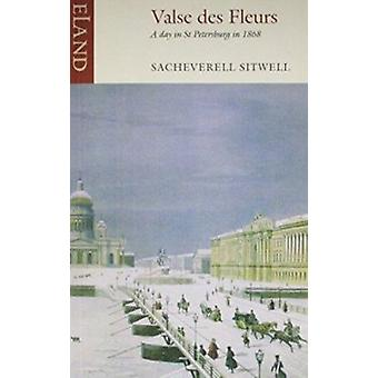 Valse DES Fleurs - A Day in St Petersburg in 1868 (2nd) by Sacheverell