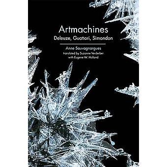 Artmachines - Deleuze - Guattari - Simondon by Anne Sauvagnargues - Eu