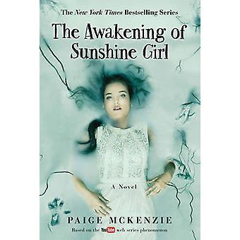 The Awakening of Sunshine Girl by Paige McKenzie - Alyssa Sheinmel -