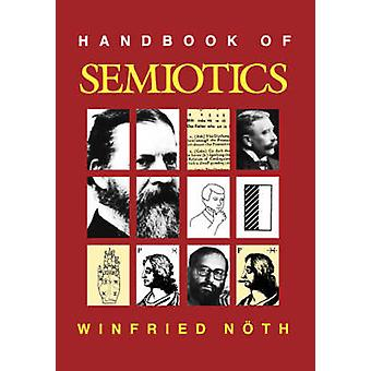 Handbook of Semiotics by Winfried Noth - 9780253209597 Book