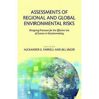 Assessments of Regional and Global Environmental Risks - Designing Pro