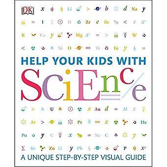 Hjälp ditt barn med vetenskap: en unik stegvisa visuell Guide