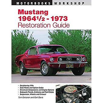 Mustang '64 1/2-'73 Restoration Guide (Authentic Restoration Guide)